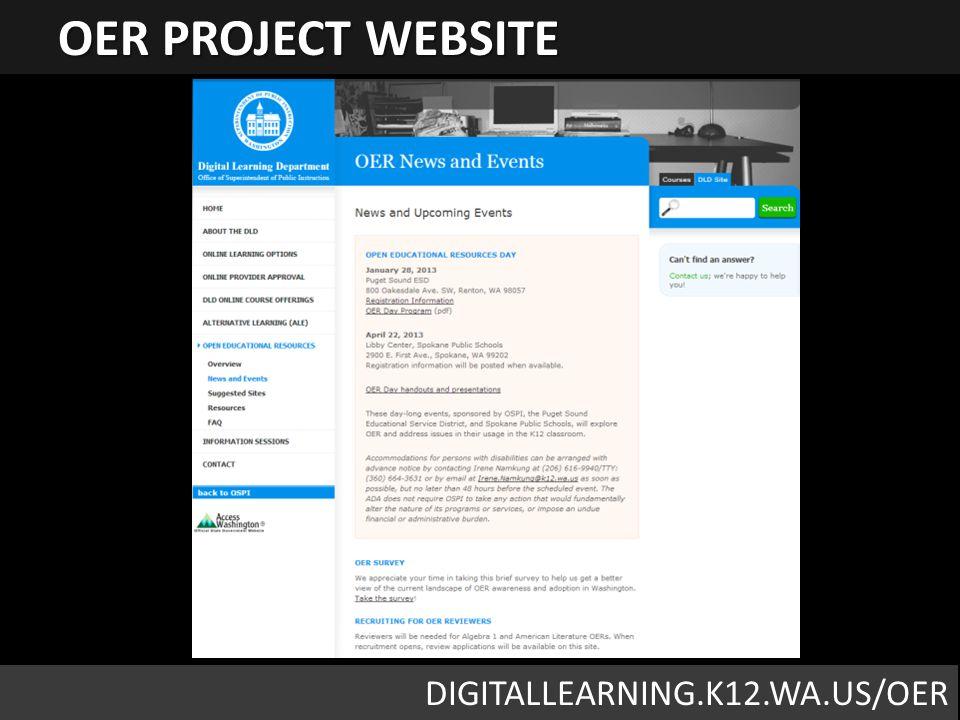 OER Project Website DIGITALLEARNING.K12.WA.US/OER OER PROJECT WEBSITE