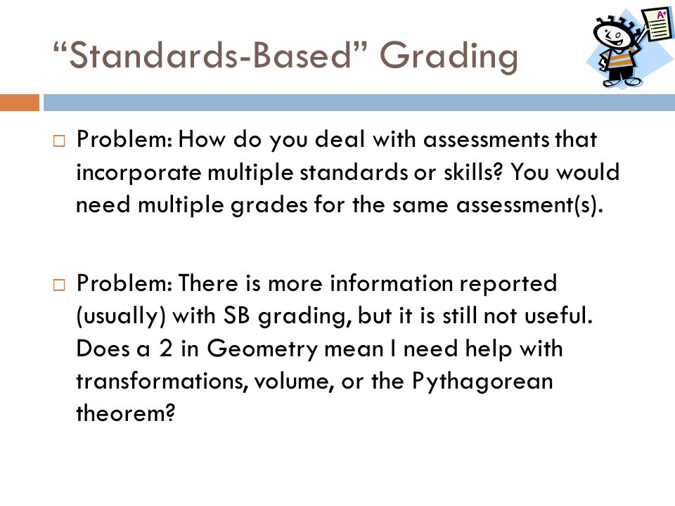 """""""Standards-Based"""" Grading  Problem: How do you deal with assessments that incorporate multiple standards or skills? You would need multiple grades fo"""