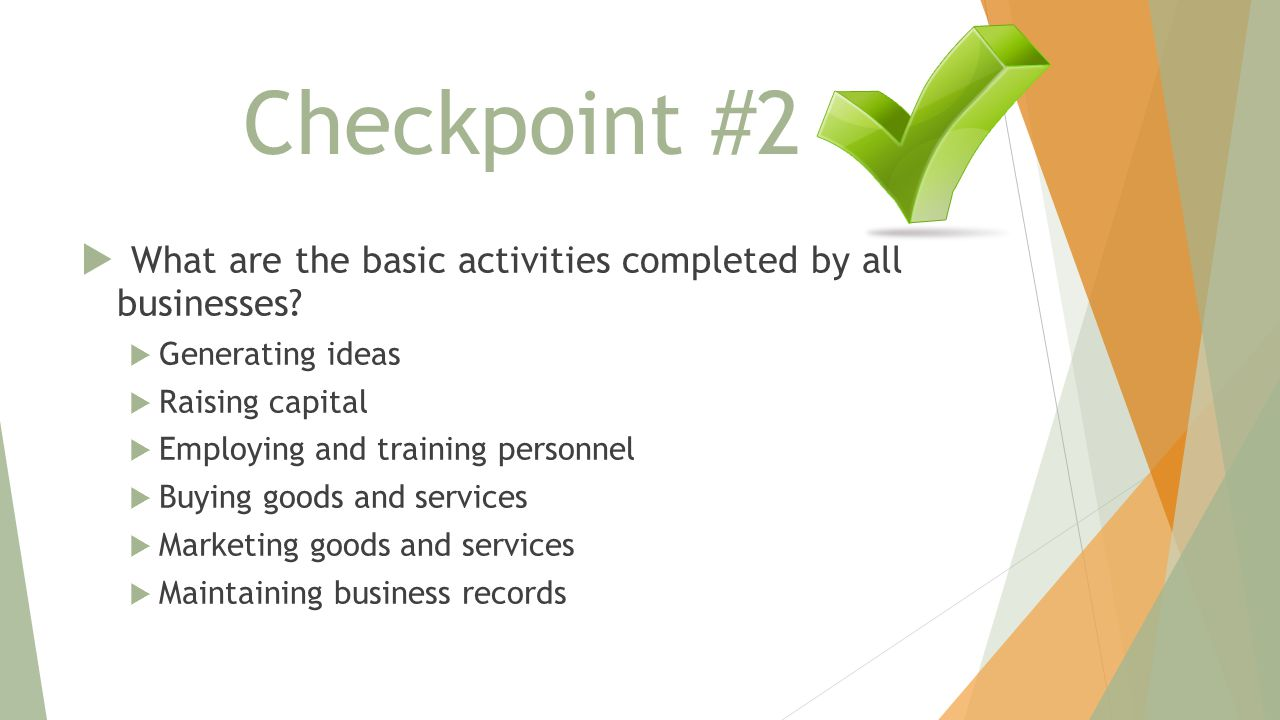 Checkpoint #2  What are the basic activities completed by all businesses.