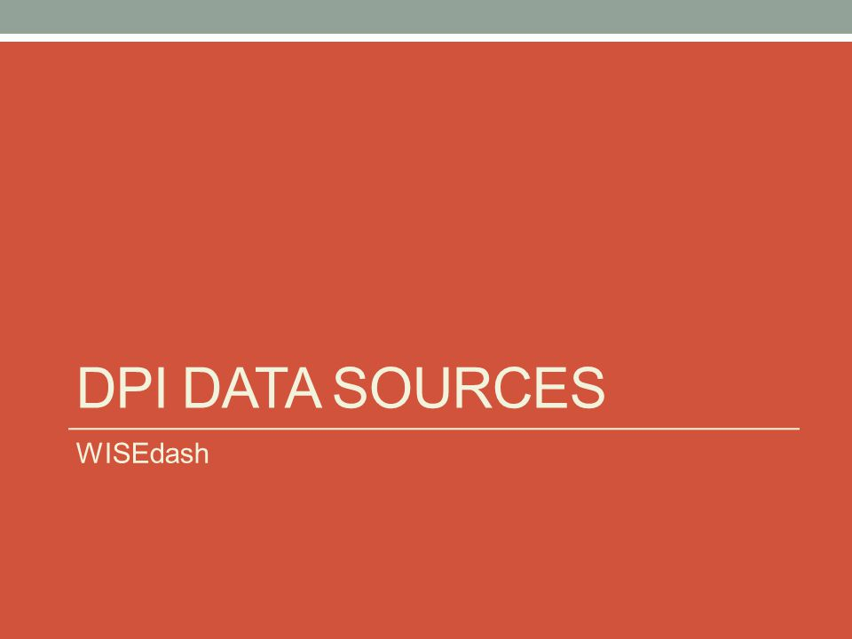 DPI DATA SOURCES WISEdash