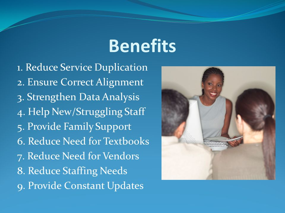 Benefits 1. Reduce Service Duplication 2. Ensure Correct Alignment 3.