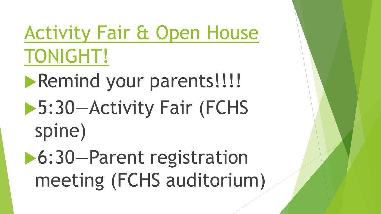 Activity Fair & Open House TONIGHT.  Remind your parents!!!.