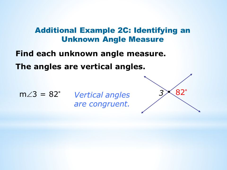 Additional Example 2C: Identifying an Unknown Angle Measure Find each unknown angle measure.