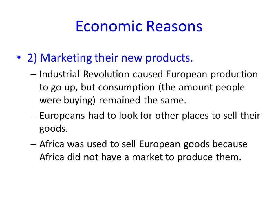 Economic Reasons 3) Need to invest abroad.