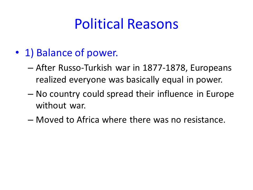 Political Reasons 2) Prestige.