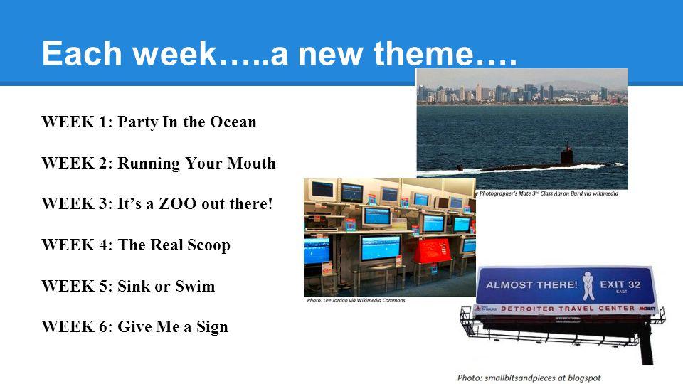 Each week…..a new theme….