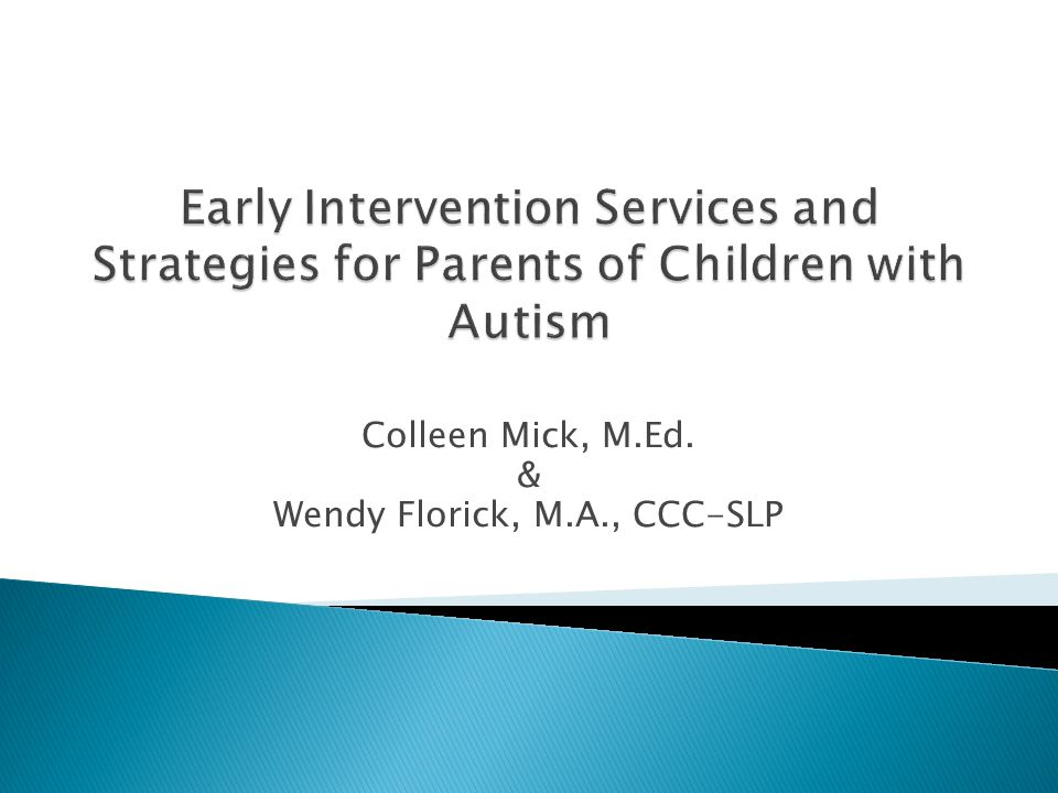 Colleen Mick, M.Ed. & Wendy Florick, M.A., CCC-SLP