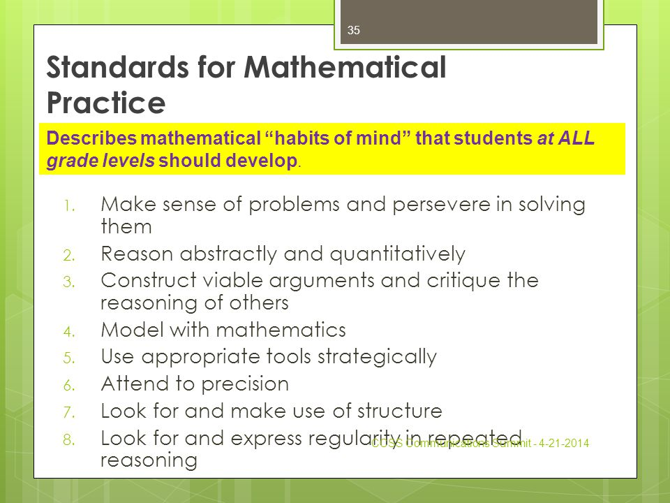 Standards for Mathematical Practice 1. Make sense of problems and persevere in solving them 2.