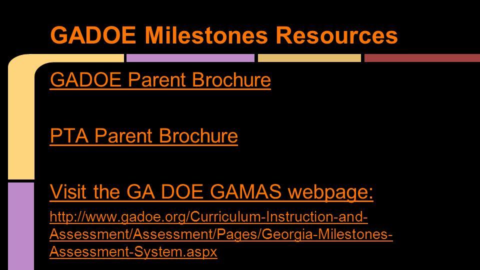 GADOE Parent Brochure PTA Parent Brochure Visit the GA DOE GAMAS webpage: http://www.gadoe.org/Curriculum-Instruction-and- Assessment/Assessment/Pages