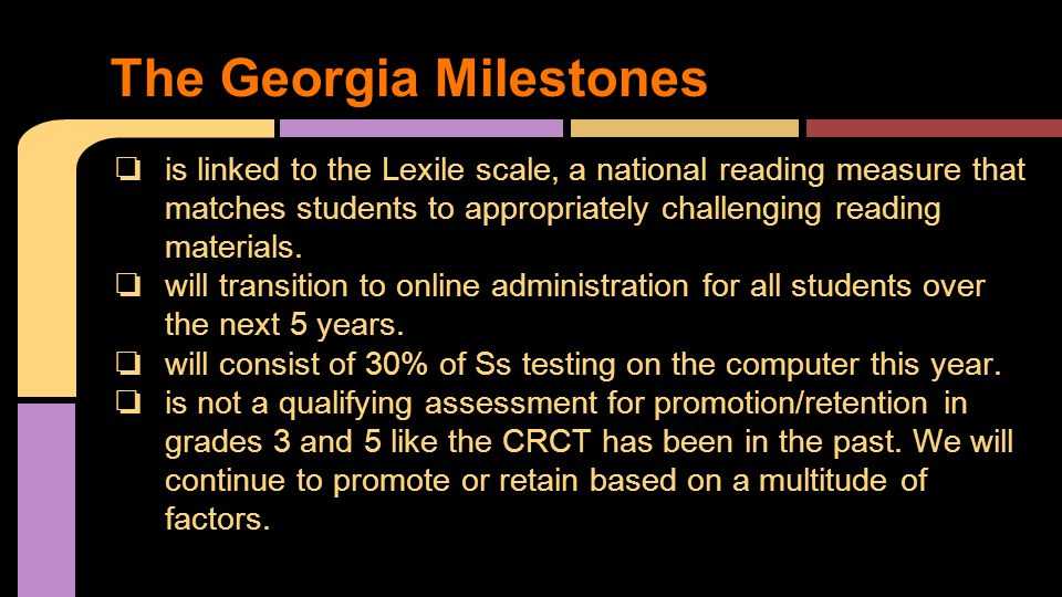 ❏ is linked to the Lexile scale, a national reading measure that matches students to appropriately challenging reading materials. ❏ will transition to