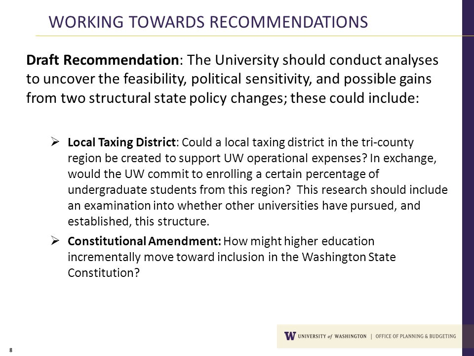 8 Draft Recommendation: The University should conduct analyses to uncover the feasibility, political sensitivity, and possible gains from two structur