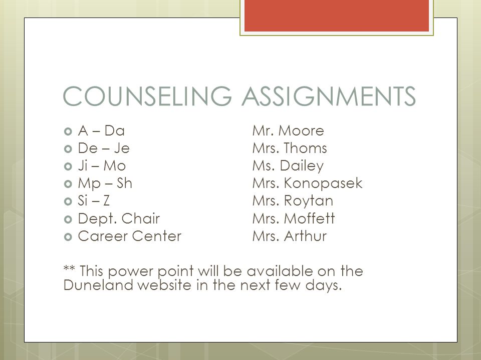 COUNSELING ASSIGNMENTS  A – DaMr. Moore  De – JeMrs.