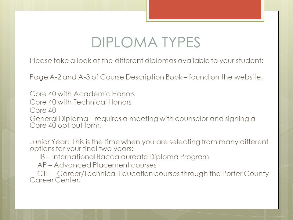 DIPLOMA TYPES Please take a look at the different diplomas available to your student: Page A-2 and A-3 of Course Description Book – found on the website.