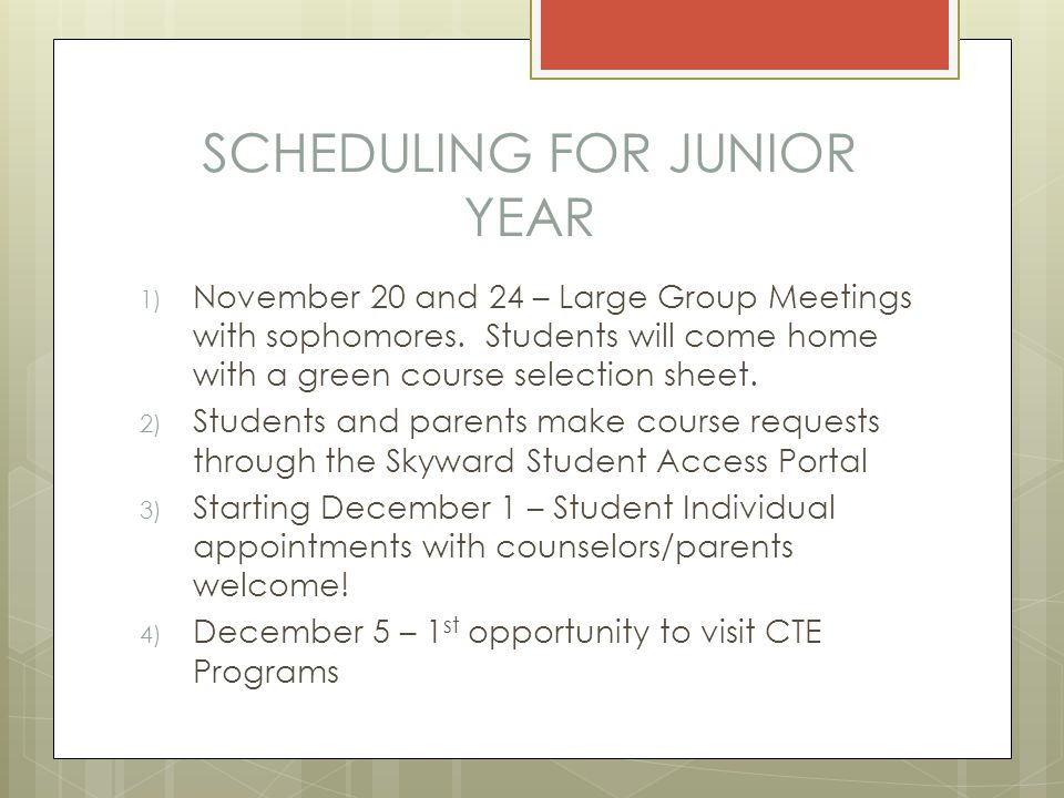 SCHEDULING FOR JUNIOR YEAR 1) November 20 and 24 – Large Group Meetings with sophomores.