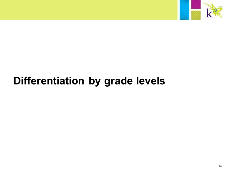 14 Differentiation by grade levels