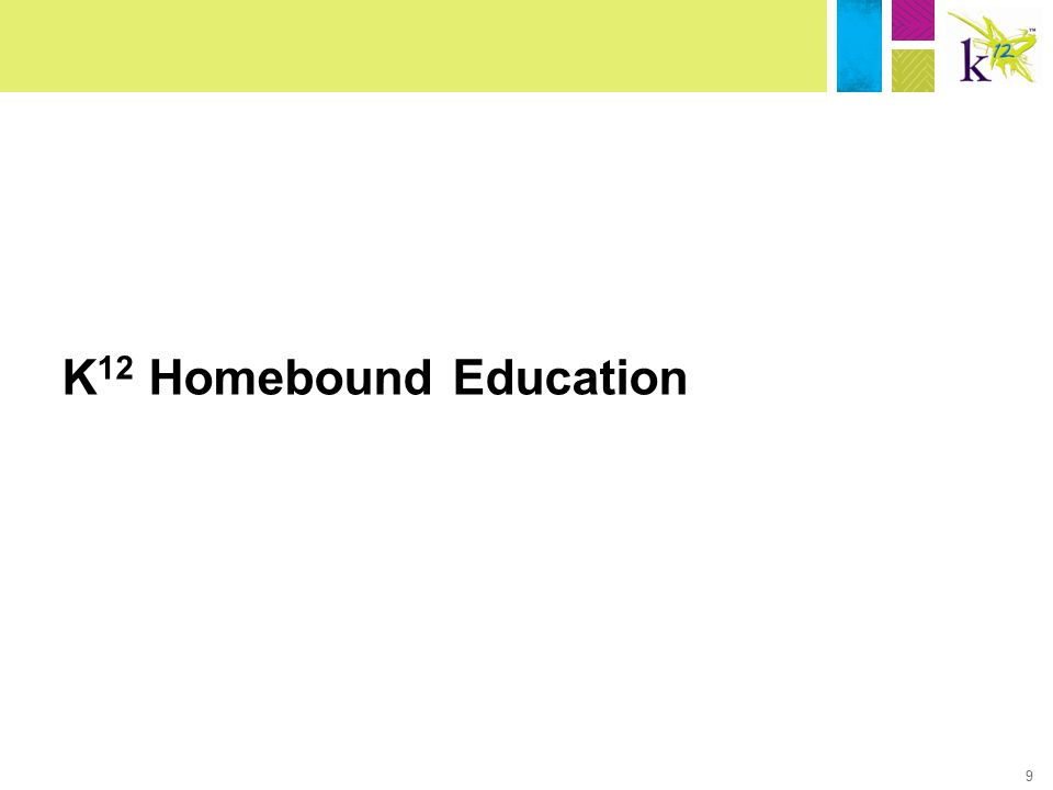 9 K 12 Homebound Education