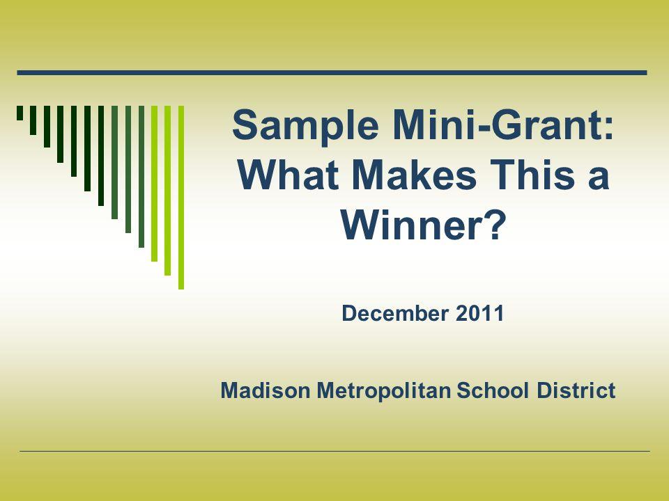 Sample Mini-Grant: What Makes This a Winner December 2011 Madison Metropolitan School District