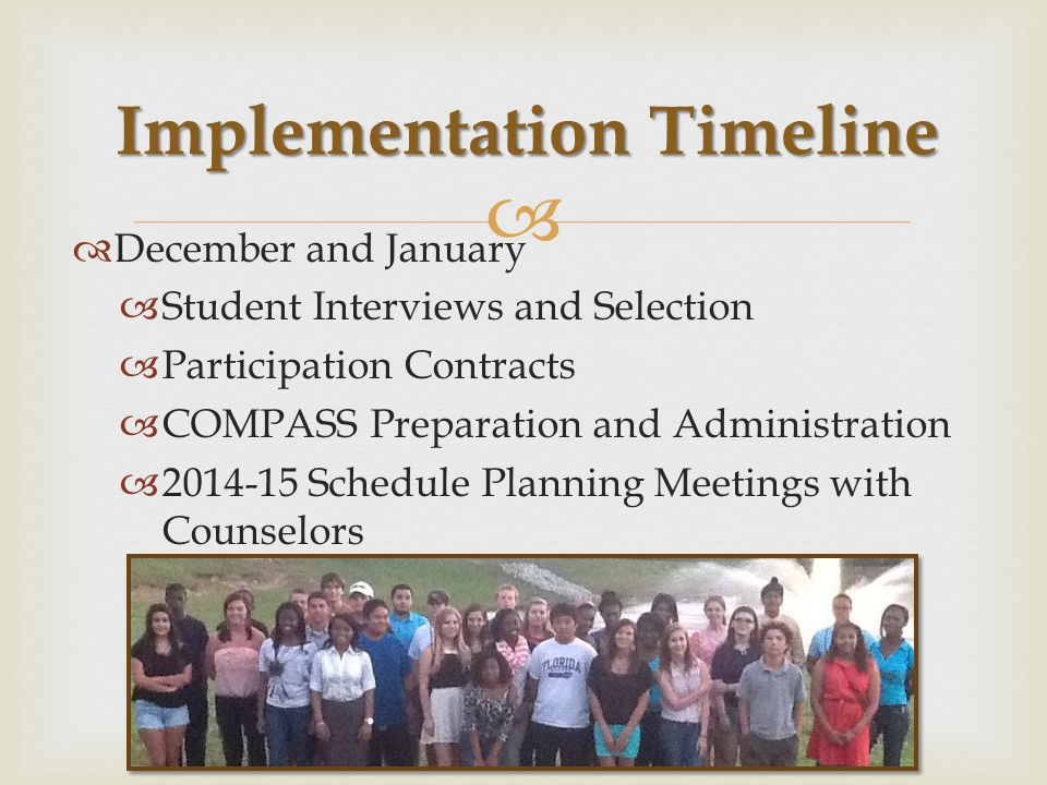   December and January  Student Interviews and Selection  Participation Contracts  COMPASS Preparation and Administration  2014-15 Schedule Plan