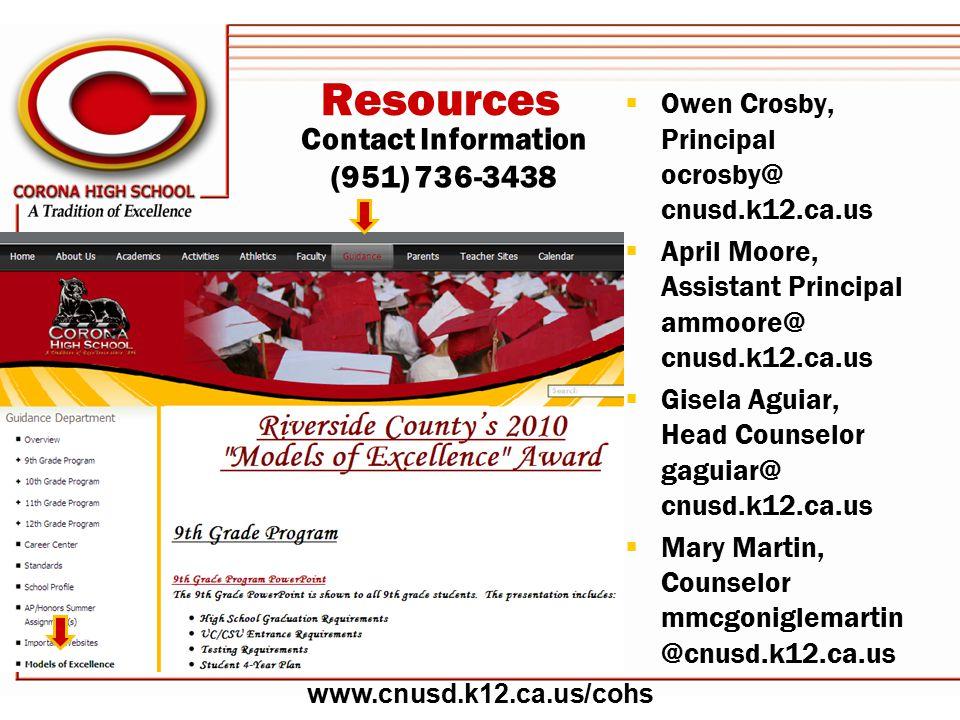 Contact Information (951) 736-3438  Owen Crosby, Principal ocrosby@ cnusd.k12.ca.us  April Moore, Assistant Principal ammoore@ cnusd.k12.ca.us  Gisela Aguiar, Head Counselor gaguiar@ cnusd.k12.ca.us  Mary Martin, Counselor mmcgoniglemartin @cnusd.k12.ca.us Resources www.cnusd.k12.ca.us/cohs