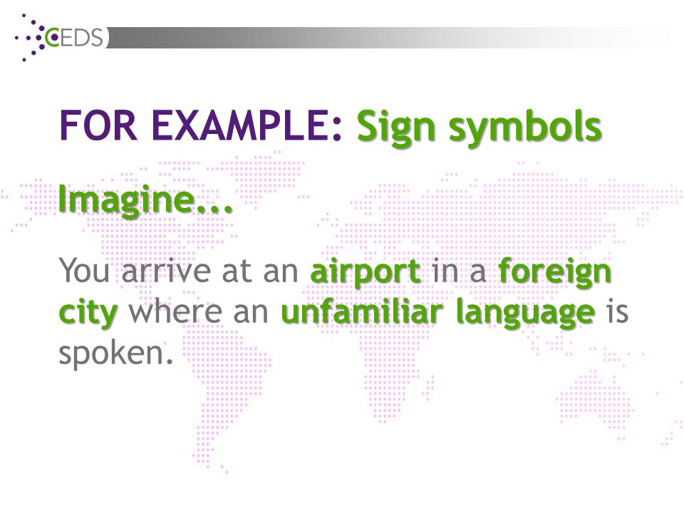 Sign symbols FOR EXAMPLE: Sign symbols Imagine...
