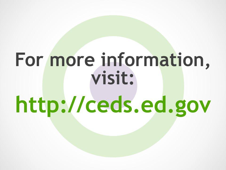 For more information, visit: http://ceds.ed.gov