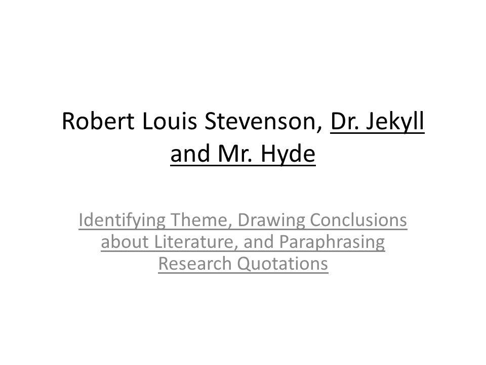 Identifying Theme What is one significant theme that Stevenson expresses throughout the novel.