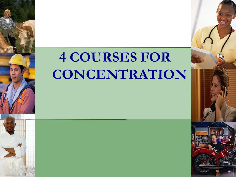 4 COURSES FOR CONCENTRATION