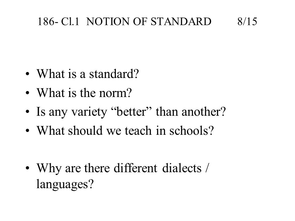 186- Cl.1 NOTION OF STANDARD 8/15 What is a standard.