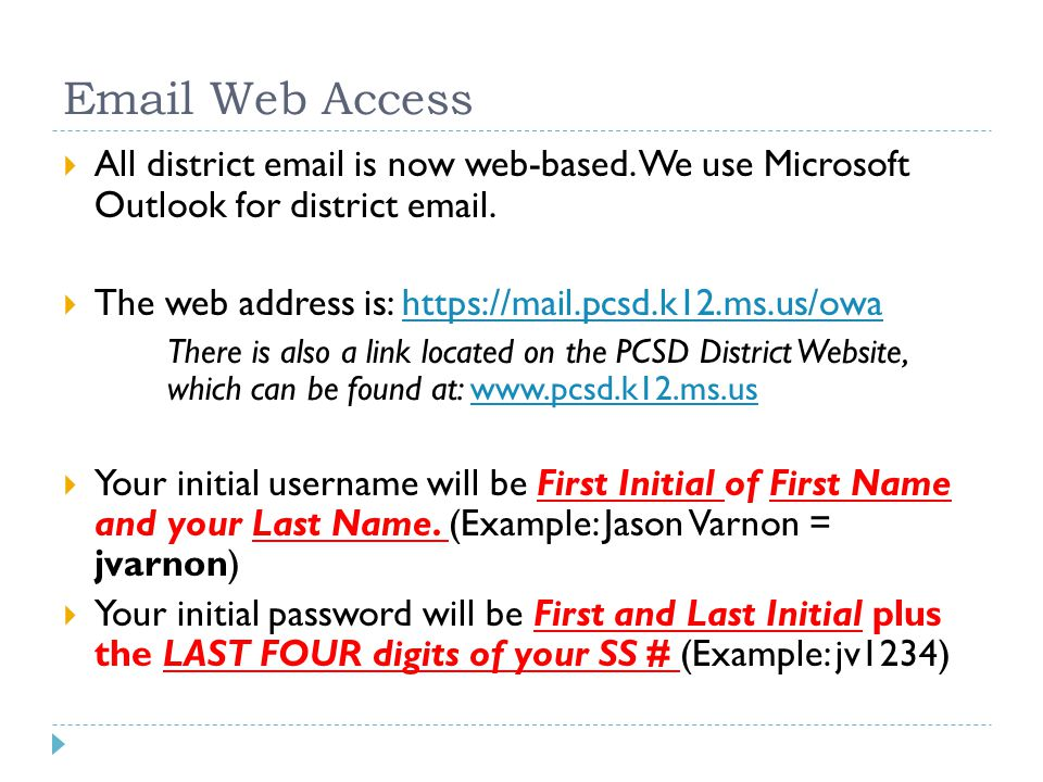 Email Web Access  All district email is now web-based.