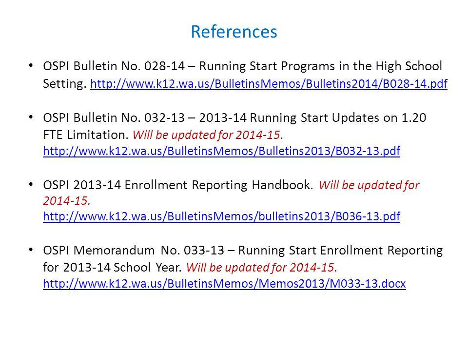 References OSPI Bulletin No. 028-14 – Running Start Programs in the High School Setting.