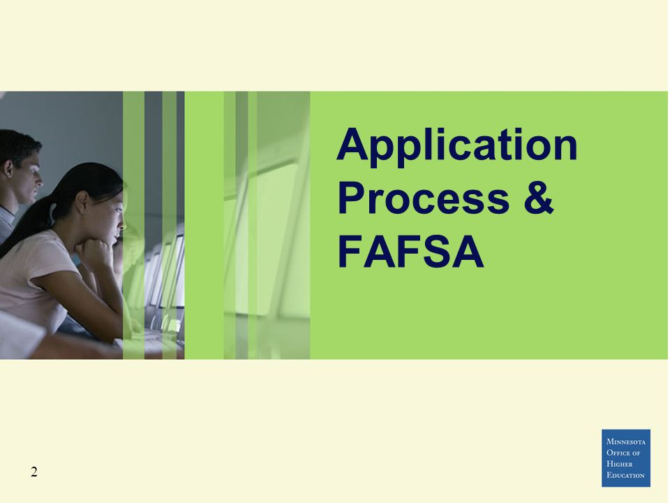 3 Free Application for Federal Student Aid - FAFSA Apply on-line at: www.fafsa.gov (not.com!) www.fafsa.gov 2015-2016 FAFSA available January 1, 2015 –The earlier, the better (for some types of aid) Check colleges' web sites for priority deadlines –Can complete with estimated tax figures and make corrections later Carleton, Macalester, St.