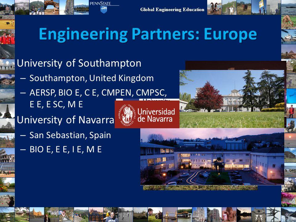 Global Engineering Education Engineering Partners: Europe University of Southampton – Southampton, United Kingdom – AERSP, BIO E, C E, CMPEN, CMPSC, E