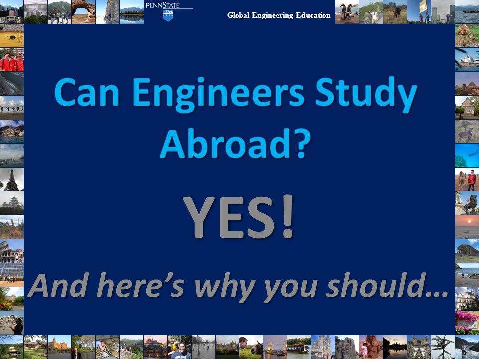 Global Engineering Education Education Abroad Fair Wednesday, October 8, 2014 11:00am – 4:00pm HUB, Alumni Hall