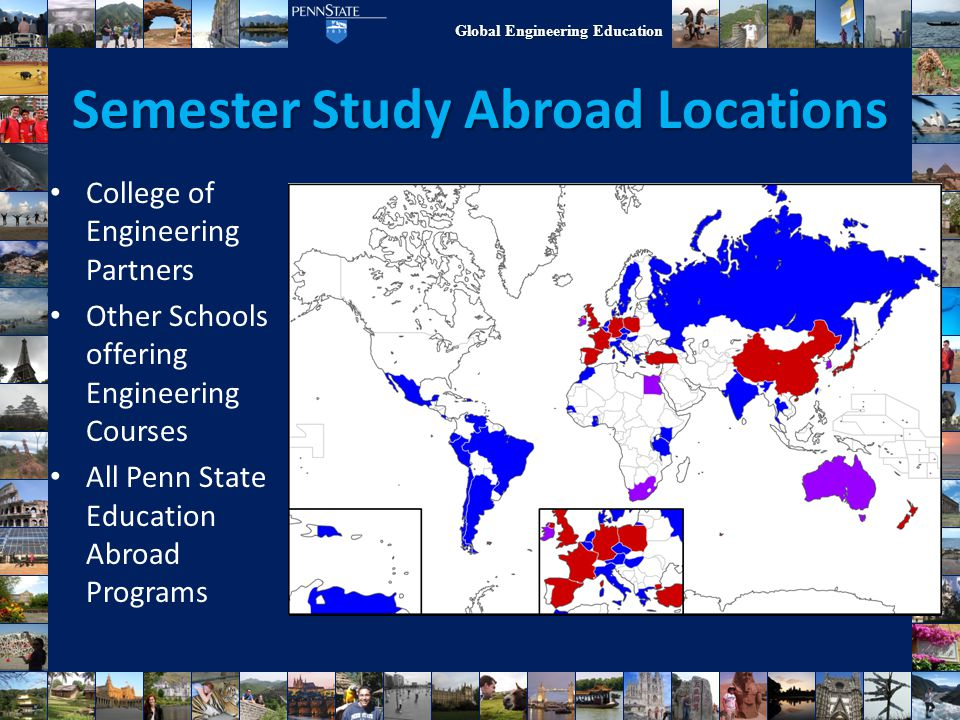 Global Engineering Education Semester Study Abroad Locations College of Engineering Partners Other Schools offering Engineering Courses All Penn State