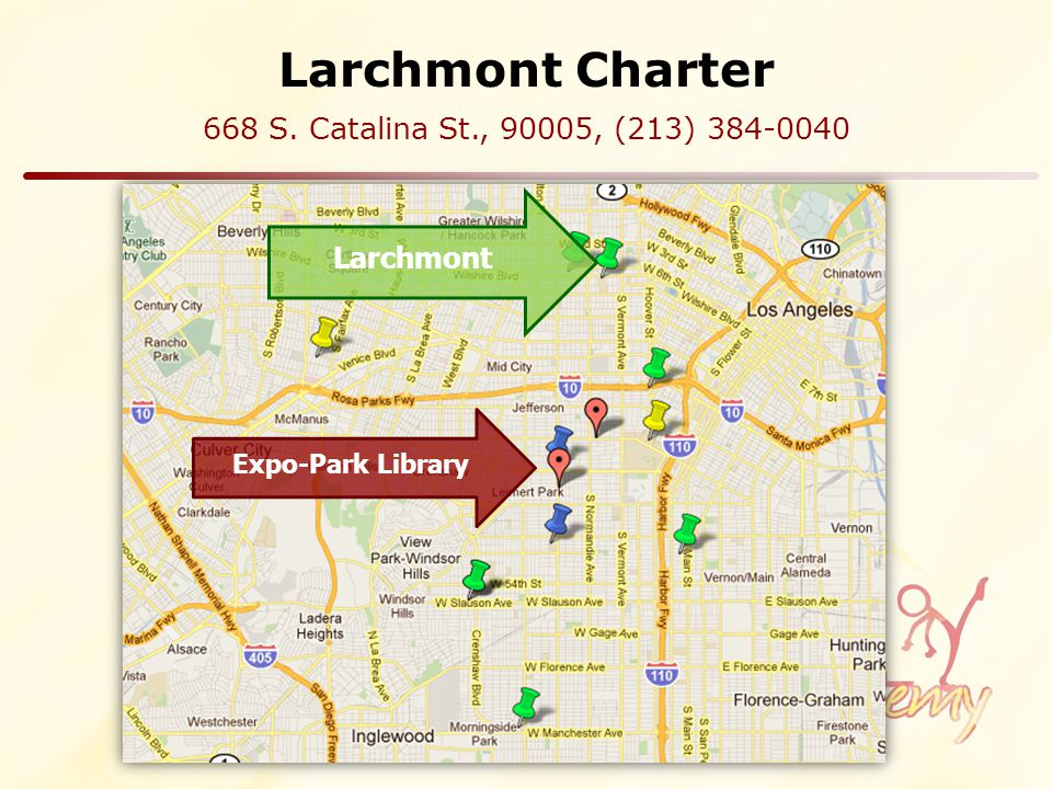 Larchmont Charter 668 S. Catalina St., 90005, (213) 384-0040 Larchmont Expo-Park Library