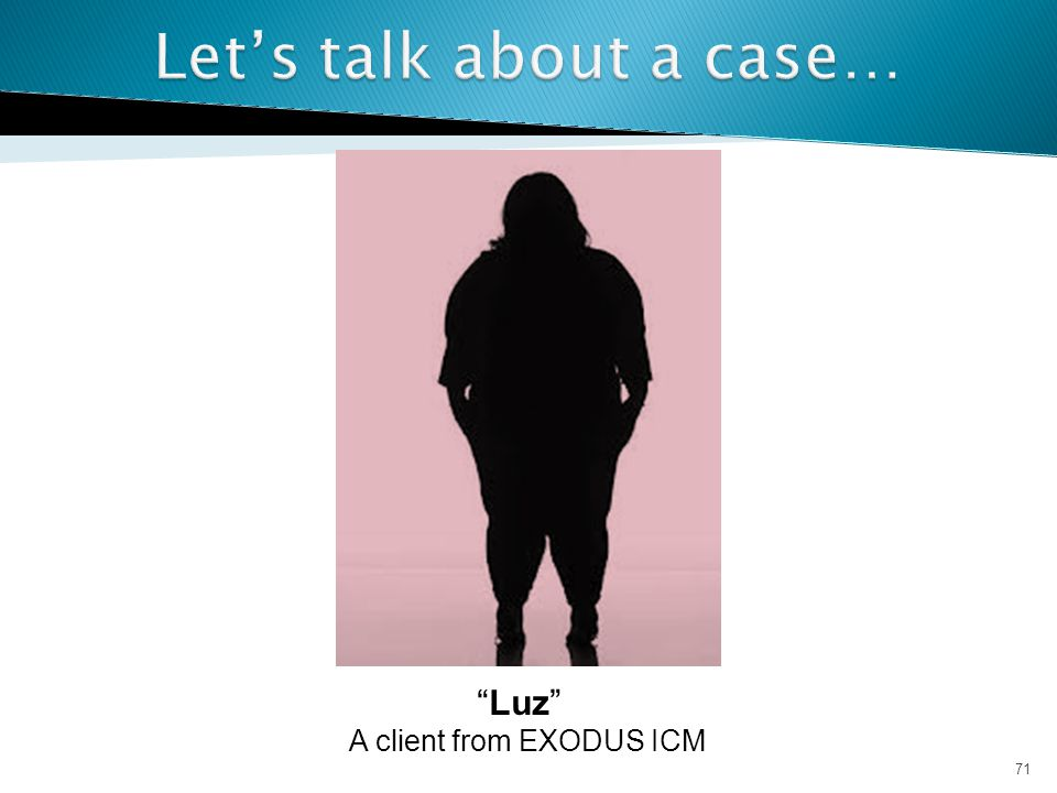 71 Luz A client from EXODUS ICM