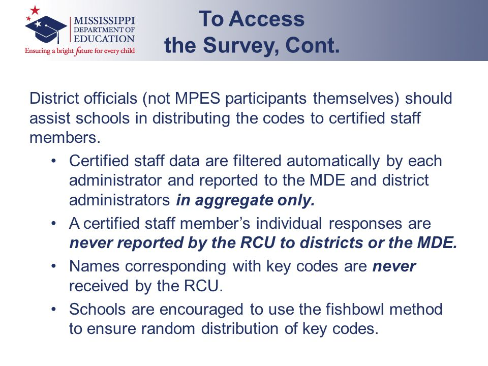 District officials (not MPES participants themselves) should assist schools in distributing the codes to certified staff members. Certified staff data