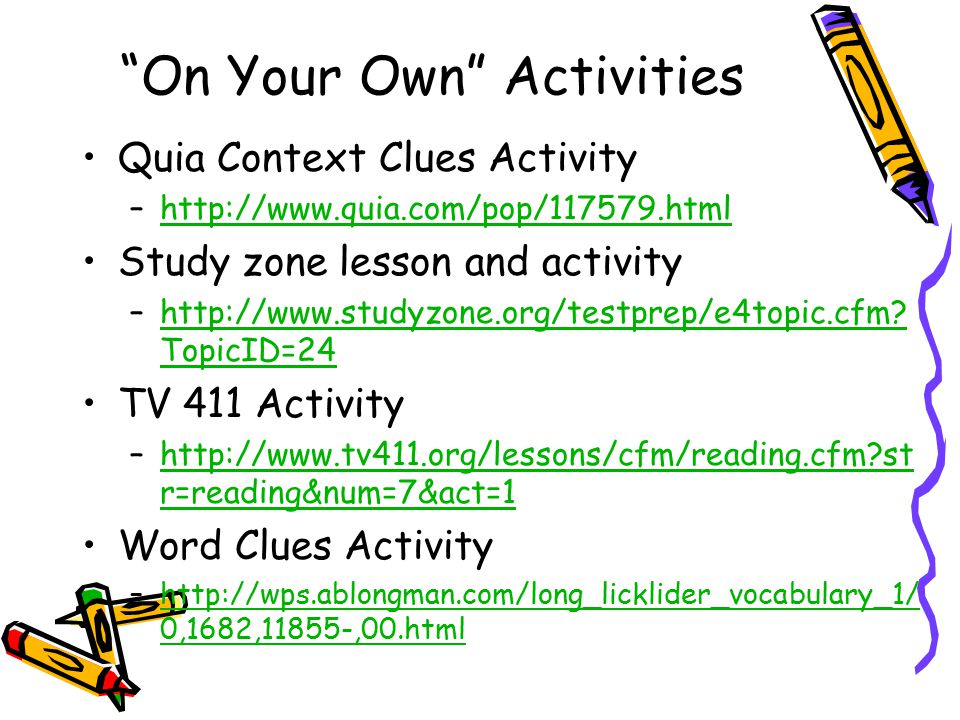 """On Your Own"" Activities Quia Context Clues Activity –http://www.quia.com/pop/117579.htmlhttp://www.quia.com/pop/117579.html Study zone lesson and act"