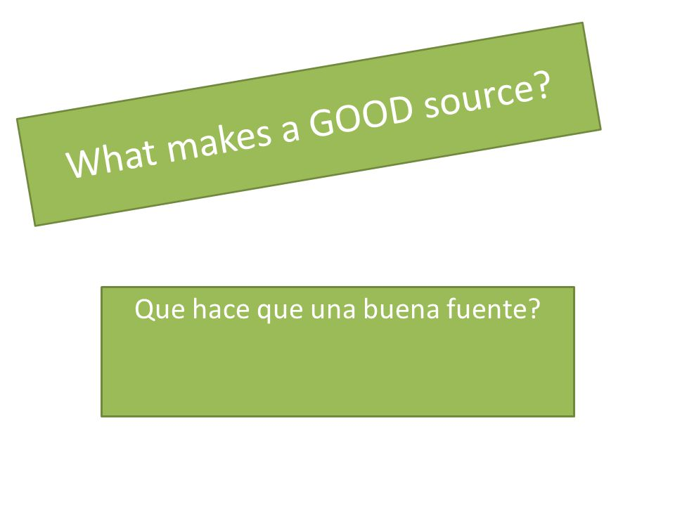 What makes a GOOD source Que hace que una buena fuente