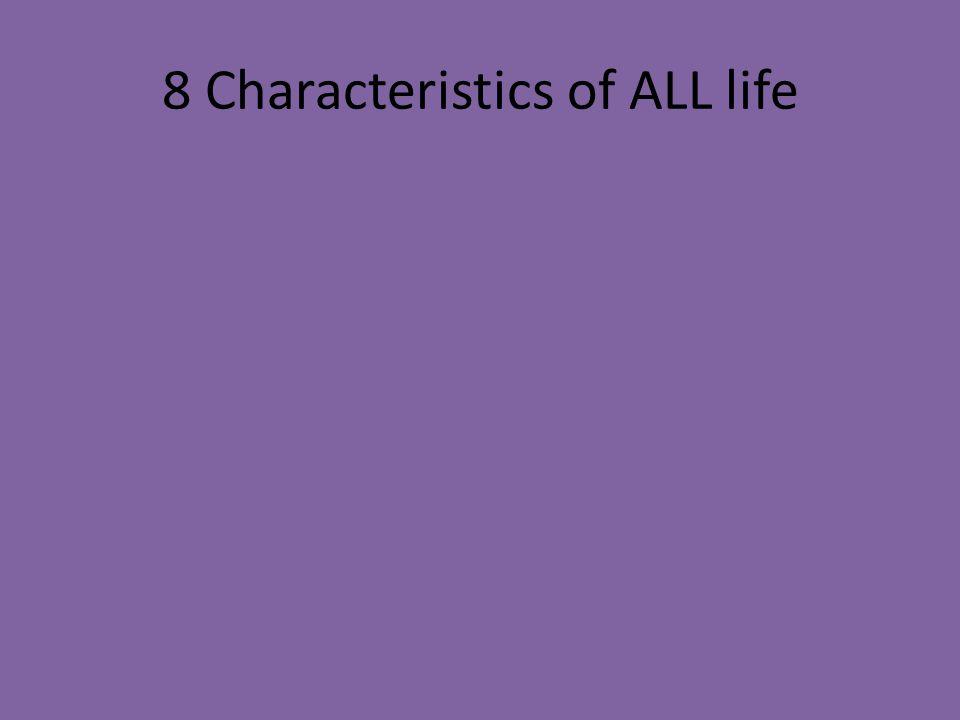 8 Characteristics of ALL life
