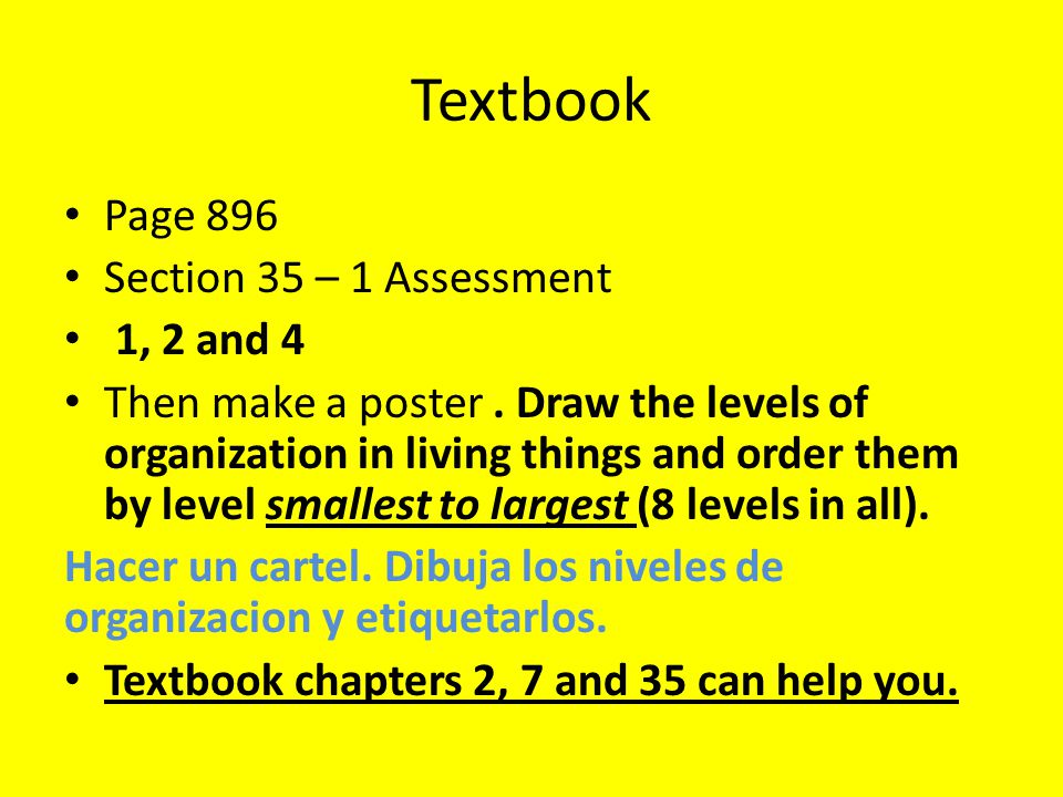 Textbook Page 896 Section 35 – 1 Assessment 1, 2 and 4 Then make a poster.