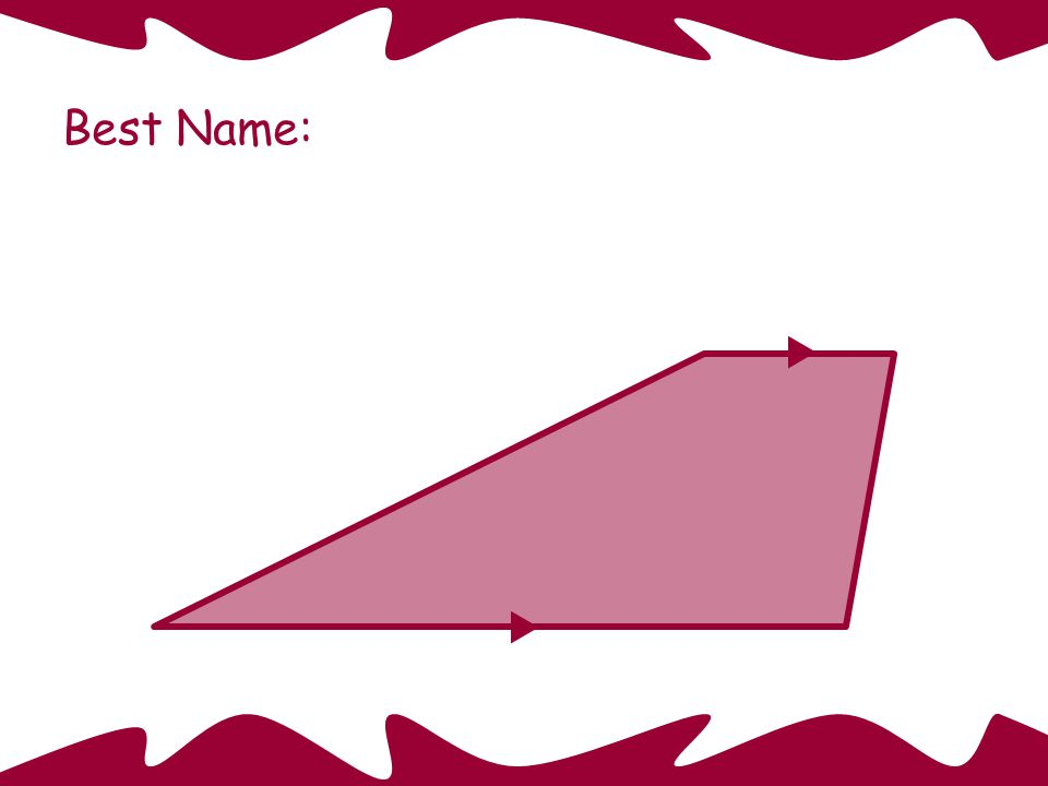 Parallelogram Best Name: