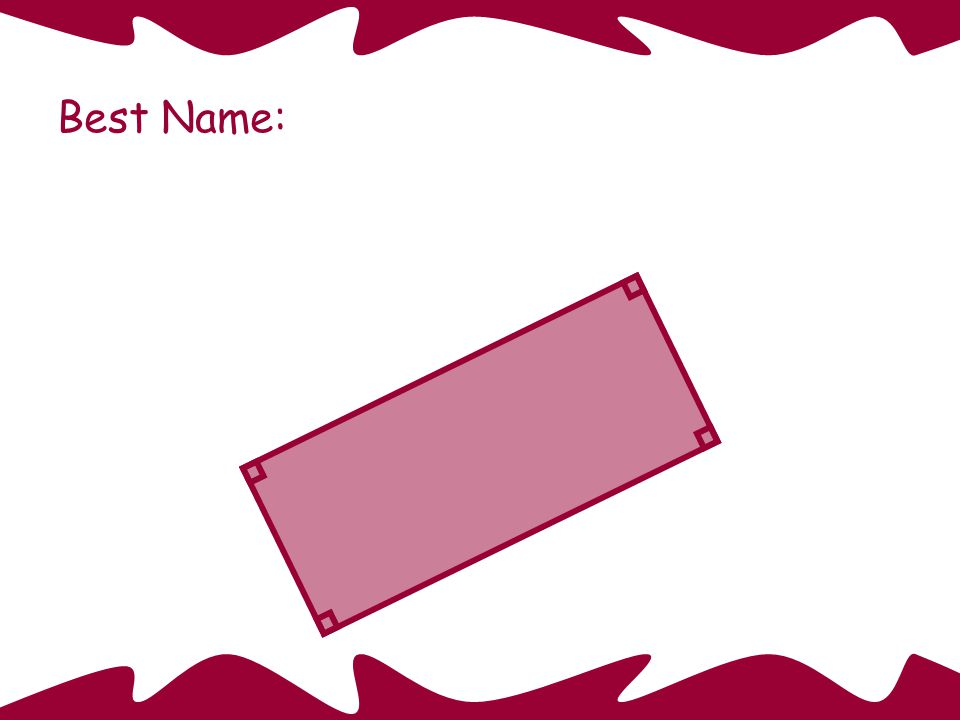 Trapezoid Best Name:
