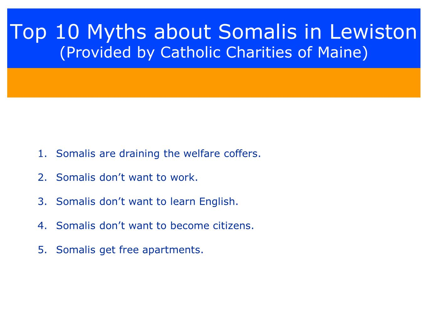 Top 10 Myths about Somalis in Lewiston (Provided by Catholic Charities of Maine) 1.