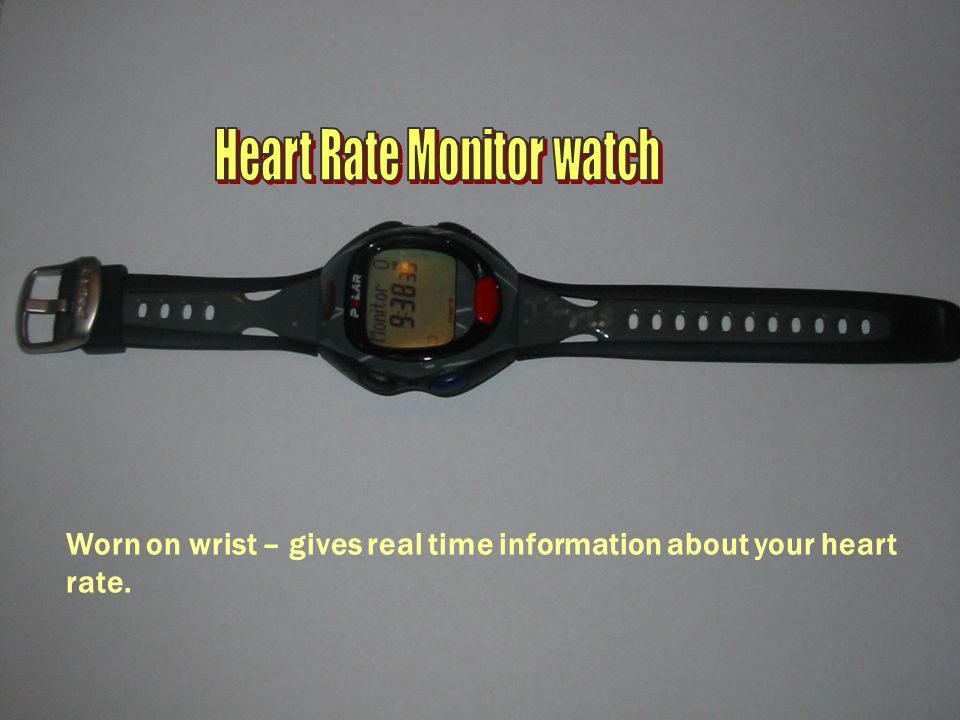 Worn on wrist – gives real time information about your heart rate.