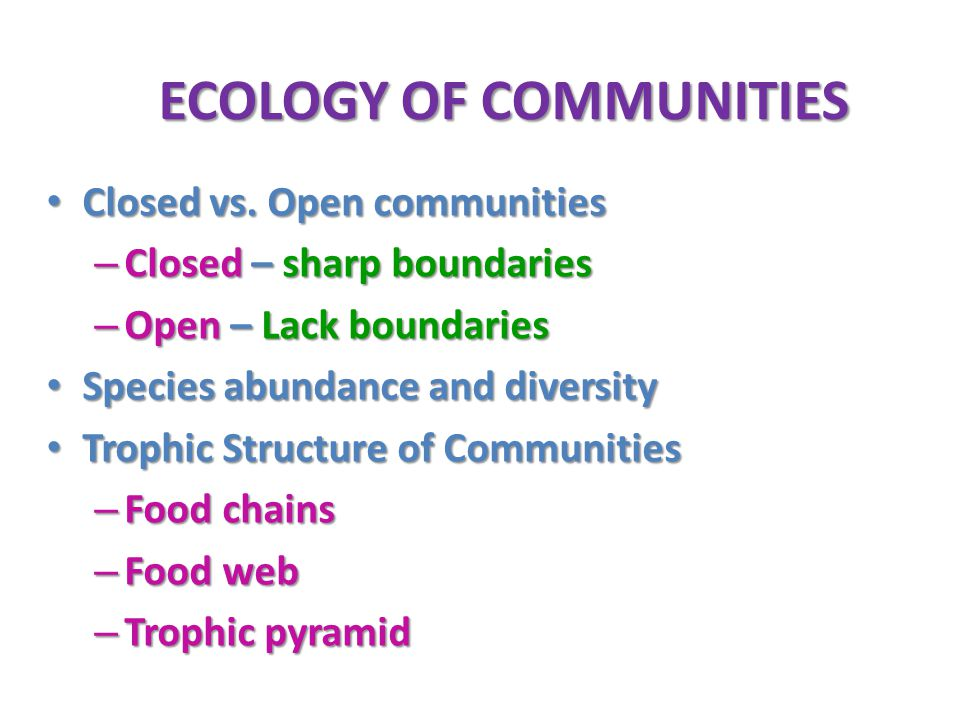 ECOLOGY OF COMMUNITIES Closed vs. Open communities Closed vs.