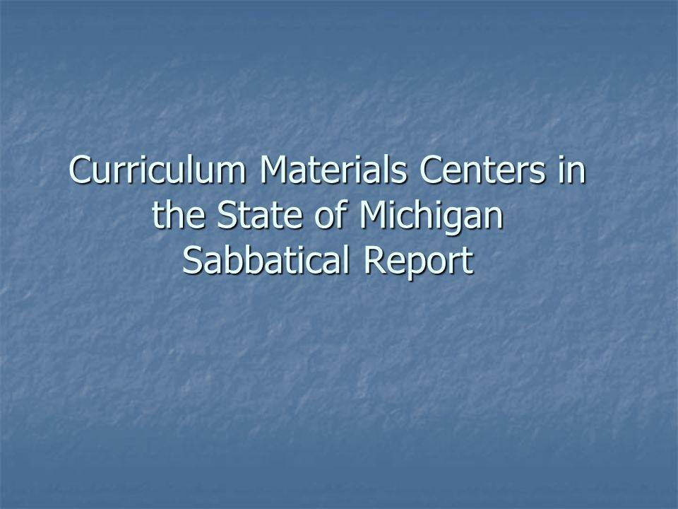 Curriculum Materials Centers in the State of Michigan Sabbatical Report
