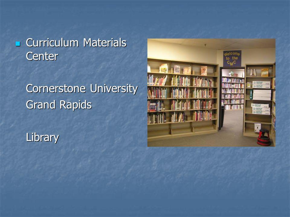Curriculum Materials Center Curriculum Materials Center Cornerstone University Grand Rapids Library