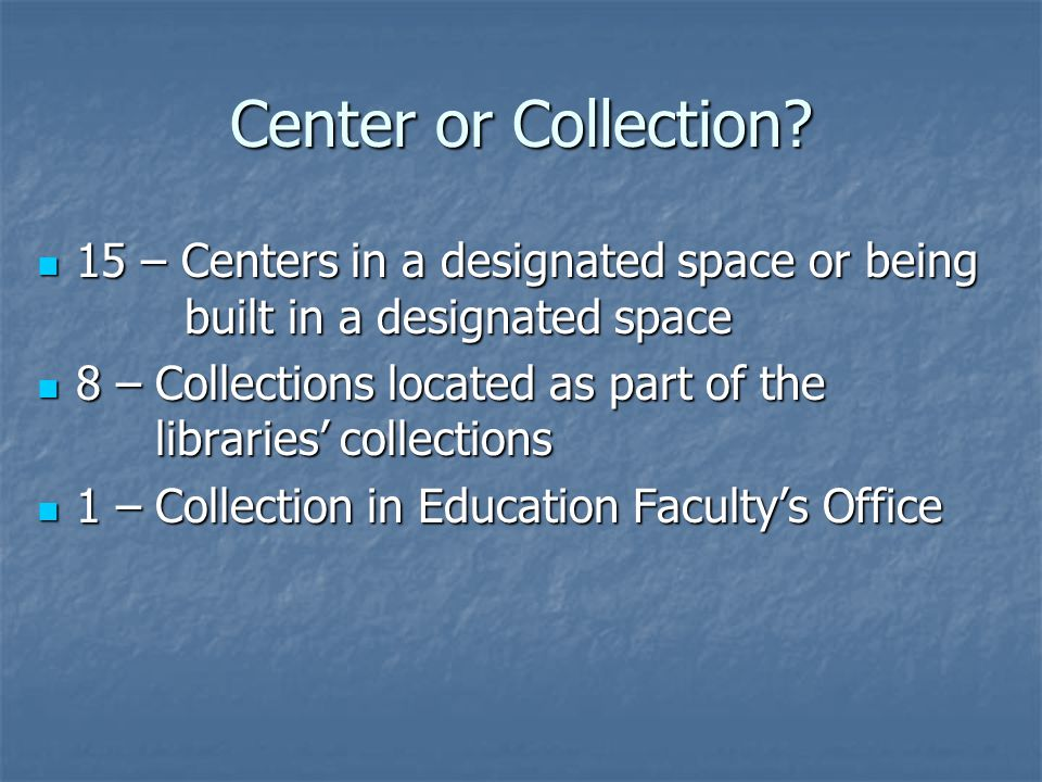 Center or Collection.
