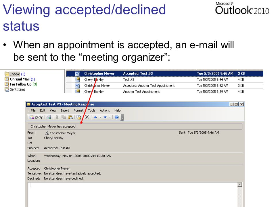 Viewing accepted/declined status When an appointment is accepted, an e-mail will be sent to the meeting organizer :